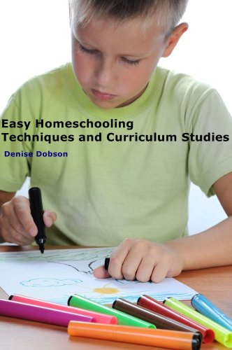 Easy Homeschooling Techniques and Curriculum Studies