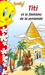 Titi et le fantôme de la pyramide