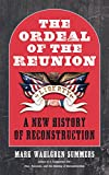 img - for The Ordeal of the Reunion: A New History of Reconstruction (Littlefield History of the Civil War Era) book / textbook / text book