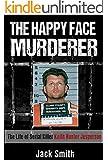 The Happy Face Murderer: The Life of Serial Killer Keith Hunter Jesperson