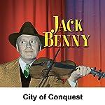 Jack Benny: City of Conquest | Jack Benny