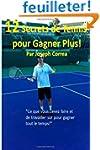 12 Secrets de tennis pour gagner plus...