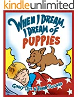 Bedtime Story:  When I Dream, I Dream of Puppies!  (The Ultimate Bedtime Story Series for Children) (When I Dream Bedtime Story Series Book 2)