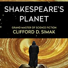 Shakespeare's Planet (       UNABRIDGED) by Clifford Simak Narrated by David Drummond