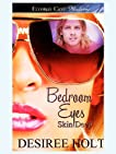 Bedroom Eyes (Skin Deep, Book One)