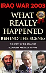 IRAQ WAR 2003: What Really Happened Behind The Political Scenes - Limited Discount Edition - BUY IT NOW (The Coyote Report)