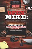 Open Mike: From Corporate Radio to New Media: The Story of The Mike OMeara Show