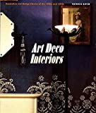 img - for Art Deco Interiors: Decoration and Design Classics of the 1920s and 1930s   [ART DECO INTERIORS] [Paperback] book / textbook / text book