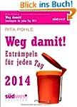 Weg damit! 2014 Textabrei�kalender: E...