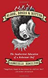 """Gabrielle Hamilton, """"Blood, Bones & Butter: The Inadvertent Education of a Reluctant Chef"""" (Random House, 2011)"""