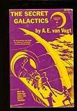 The Secret Galactics (A Reward Book Science-Fiction Original, No.1 ) (0137979029) by Van Vogt, A. E