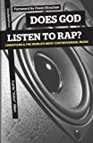 Does God Listen to Rap? Christians and the Worlds Most Controversial Music