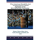 Why Americans Should Re-elect President Barack Obama: Highlights of the 2012 Democratic Convention