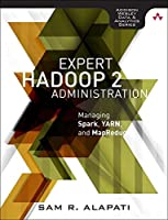 Expert Hadoop Administration: Managing, Tuning, and Securing Spark, YARN, and HDFS Front Cover
