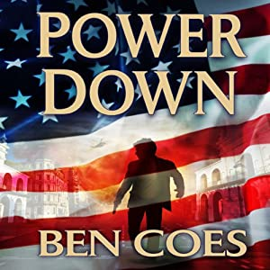 Power Down: Dewey Andreas, Book 1 | [Ben Coes]