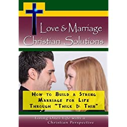 Love & Marriage,  Christian Solutions - How to Build a Strong Marriage for Life
