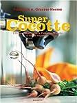 Super Cocotte : 119 recettes pour la...