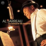 Accentuate the Positive ~ Al Jarreau