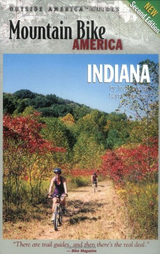 Mountain Bike America: Indiana, 2nd: An Atlas of Indiana's Greatest Off-Road Bicycle Rides (Mountain Bike America Guides)
