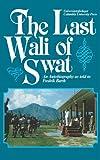 Last Wali of Swat (0231061633) by Barth, Fredrik