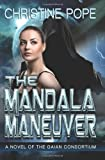 The Mandala Maneuver (The Gaian Consortium Series) (Volume 5)