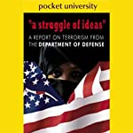 A Struggle of Ideas: A Report on Terrorism from the Department of Defense | U.S. Government