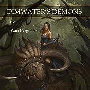 Dimwater's Demons: The Sorceress of Aspenwood, Book 2 | Sam Ferguson
