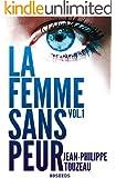 La femme sans peur (Volume 1) (French Edition)