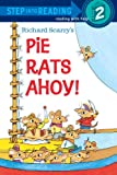 Richard Scarry's Pie Rats Ahoy! (Step-Into-Reading, Step 2) (067984760X) by Scarry, Richard