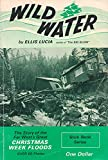 img - for Wild Water. The Story Of The Far West's Great Christmas Week Floods. book / textbook / text book