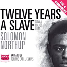Twelve Years a Slave (       UNABRIDGED) by Solomon Northup Narrated by Tommie Earl Jenkins
