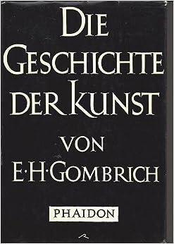 Die Geschichte der Kunst: Amazon.de: Ernst H. Gombrich: Bücher