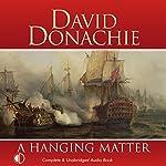 A Hanging Matter: The Privateersman Mysteries, Volume 3 | David Donachie