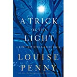 A Trick of the Light: A Chief Inspector Gamache Novel ~ Louise Penny