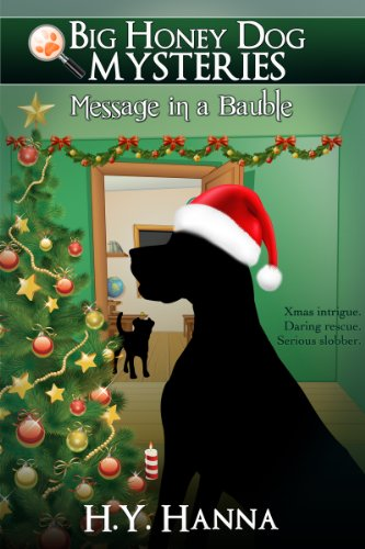 Big Honey Dog Mysteries: Message in a Bauble (Christmas Special Edition)