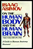 Isaac Asimov on the Human Body and the Human Brain