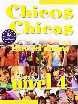 Chicos Chicas 4. Libro del. Alumno (Spanish Edition): Maria Angeles
