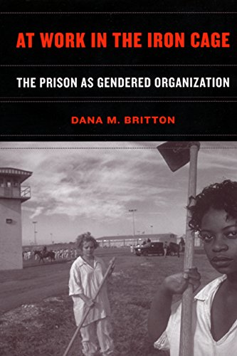 At Work in the Iron Cage: The Prison as Gendered...