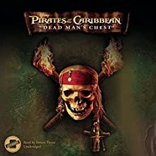 Pirates of the Caribbean: Dead Man's Chest: The Pirates of the Caribbean, Book 2 (       UNABRIDGED) by Disney Press Narrated by Simon Vance