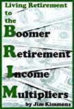 Boomer Retirement Income Multipliers