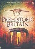 Prehistoric Britain (Usborne History of Britain) (1409504891) by Frith, Alex