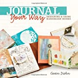 Journal Your Way: Designing & Using Handmade Books