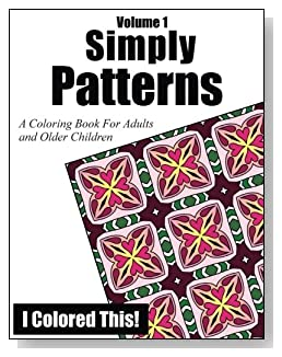 Simply Patterns Coloring Book Volume 1 - Lots of coloring fun with patterns that are not overwhelmingly complex.