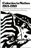 Colonies to Nation, 1763-1789: A Documentary History of the American Revolution (Vol. 2)