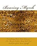 img - for Bearing Myrrh (Anaphora Press Poetry Series Book 2) book / textbook / text book