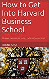 img - for How to Get Into Harvard Business School: 9 Strategies Explained to Get You into a Top Ranked Business School book / textbook / text book