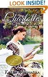 Charlotte ~ Pride and Prejudice Continues (The Pride & Prejudice Continues Series Book 1)