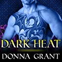 Dark Heat: The Dark Kings Stories, #0 (       UNABRIDGED) by Donna Grant Narrated by Antony Ferguson