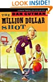 The Million Dollar Shot (new cover) (Million Dollar Series)