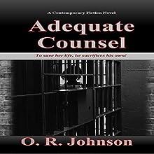 Adequate Counsel | Livre audio Auteur(s) : O.R. Johnson Narrateur(s) : Christine Rogerson